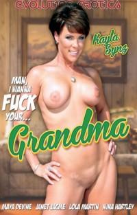 Man, I Wanna Fuck Your Grandma